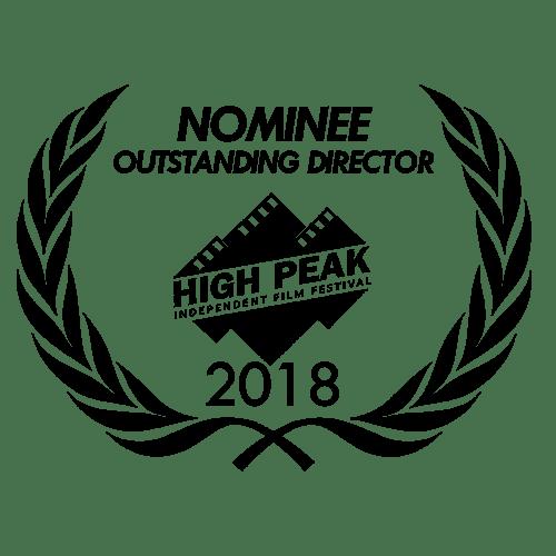 High Peak Independent Film Festival Nominee Outstanding Director